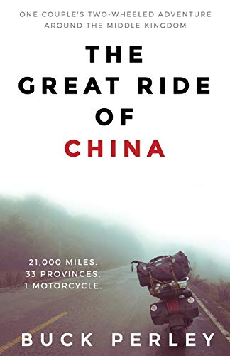 The Great Ride of China By Buck Perley
