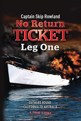 No Return Ticket - Leg One By Captain Skip Rowland