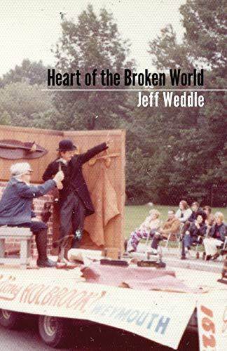 Heart of the Broken World By Jeff Weddle
