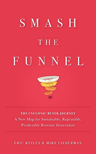 Smash the Funnel By Eric Keiles