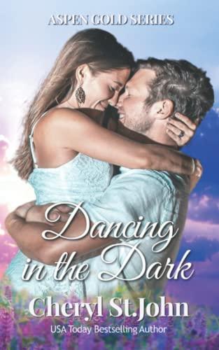 Dancing in the Dark: Aspen Gold: The Series Book 1 By Cheryl St.John