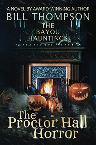The Proctor Hall Horror By Bill Thompson