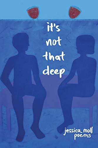 It's Not That Deep By Jessica Moll