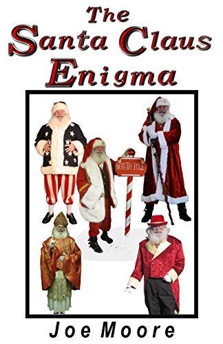 The Santa Claus Enigma By Joe Moore