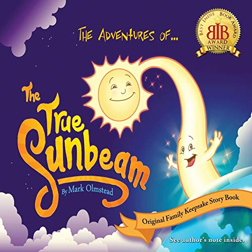 The Adventures of The True Sunbeam By Mark Olmstead