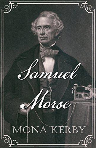 Samuel Morse By Mona Kerby
