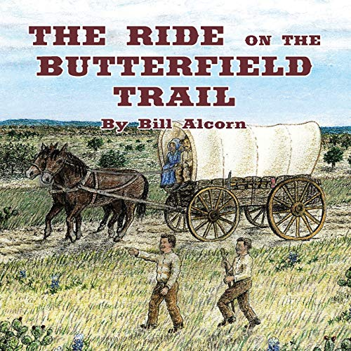 The Ride on the Butterfield Trail By Bill Alcorn