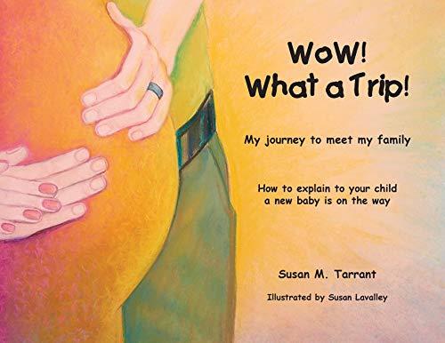 WoW! What a Trip! By Susan M Tarrant