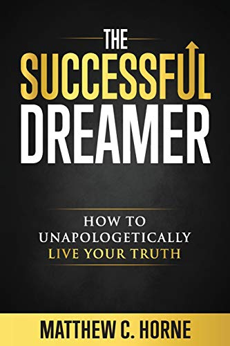 The Successful Dreamer By Matthew C Horne