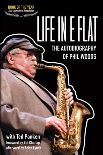 Life In E Flat - The Autobiography of Phil Woods von Phil Woods