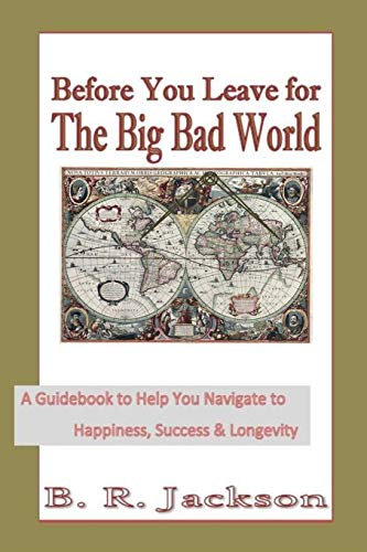 Before You Leave for The Big Bad World By Billy Jackson