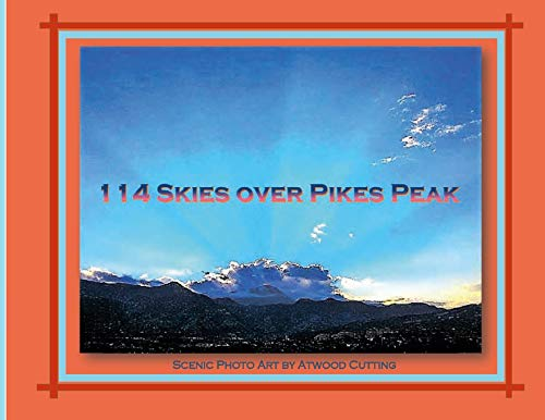 114 Skies Over Pikes Peak By Atwood Cutting
