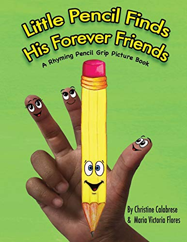Little Pencil Finds His Forever Friends By Christine Calabrese