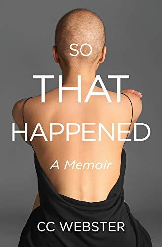 So, That Happened By CC Webster