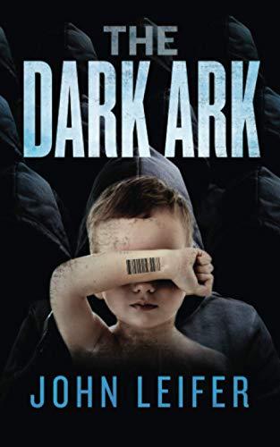The Dark Ark By John Leifer
