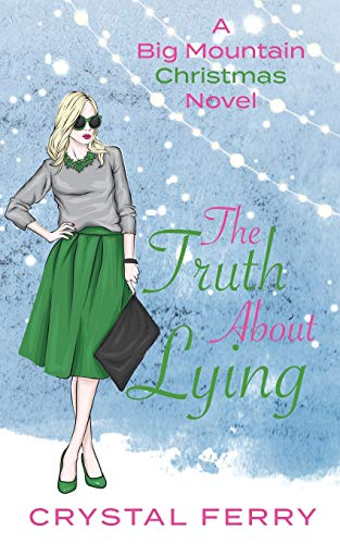 The Truth About Lying By Crystal Ferry