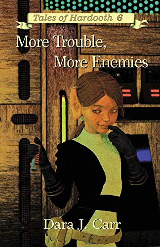More Troubles, More Enemies By Dara J Carr