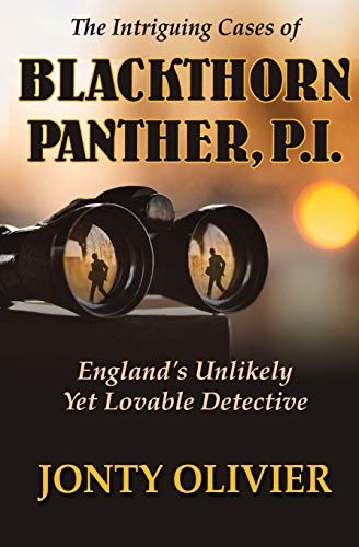 The Intriguing Cases of Blackthorn Panther, P.I. By Jonty Olivier