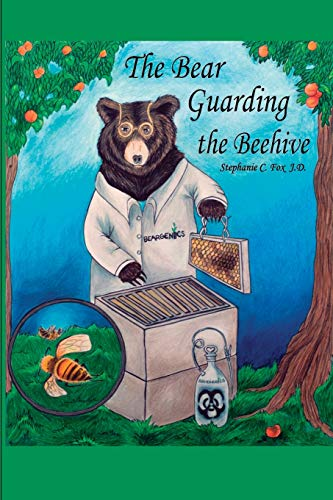 The Bear Guarding the Beehive By Stephanie C Fox