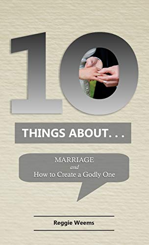 Ten Things About. . .Marriage By Reggie Weems