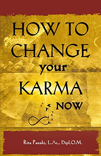 How to Change Your Karma Now By Rita Panahi