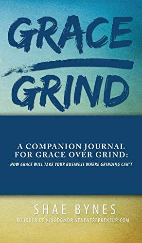Grace Over Grind Companion Journal By Shae Bynes