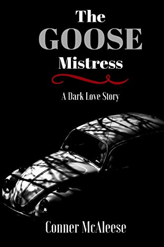 The Goose Mistress By Conner McAleese