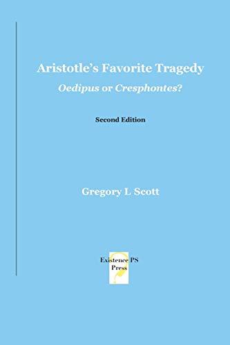 Aristotle's Favorite Tragedy By Gregory L Scott