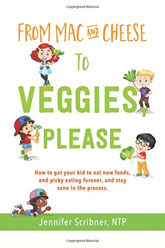 From Mac & Cheese to Veggies, Please By Jennifer Scribner Ntp