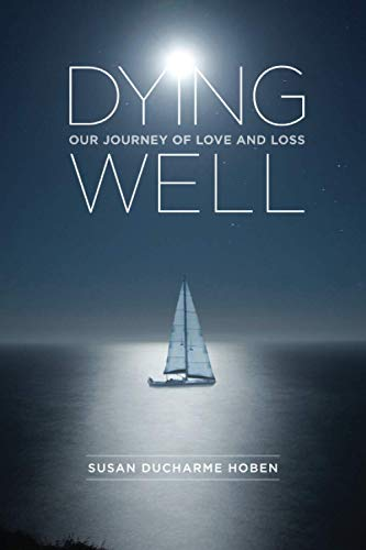 Dying Well By Susan DuCharme Hoben