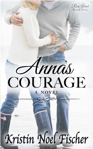 Anna's Courage By Kristin Noel Fischer