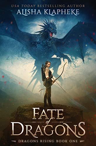 Fate of Dragons By Alisha Klapheke