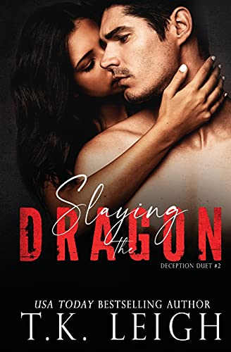 Slaying the Dragon By T K Leigh