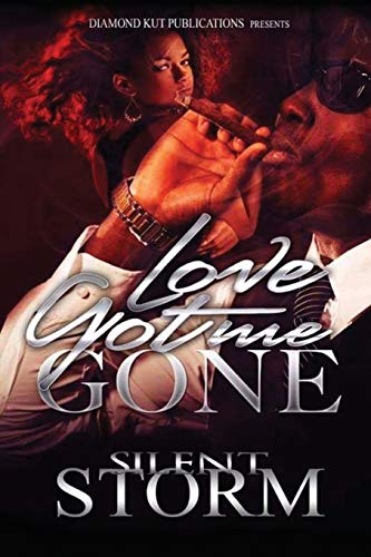 Love Got Me Gone By Silent Storm