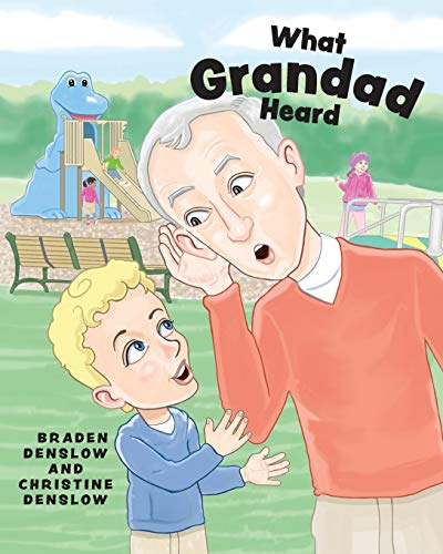 What Grandad Heard By Braden Denslow