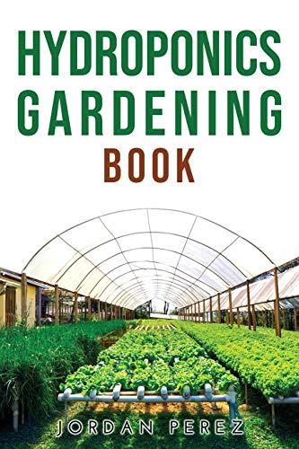 Hydroponics Gardening Book By Jordan Perez