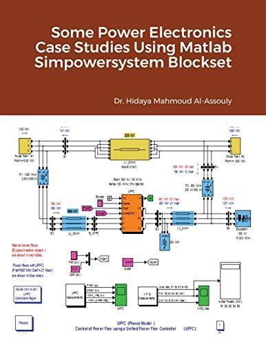 Some Power Electronics Case Studies Using Matlab Simpowersystem Blockset By Hidaya Mahmoud Al-Assouly