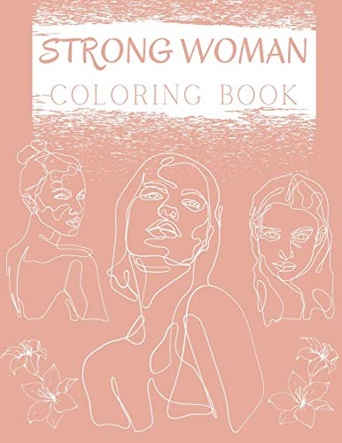 Strong Woman Coloring Book By Elise Wise
