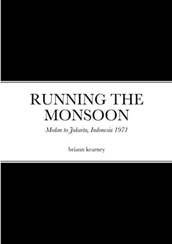 Running the Monsoon By Briann Kearney