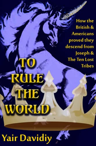 To Rule the World By Yair Davidiy