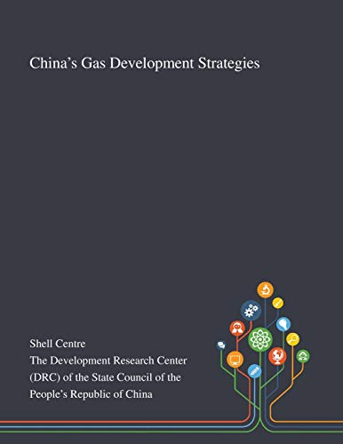 China's Gas Development Strategies By Shell Centre