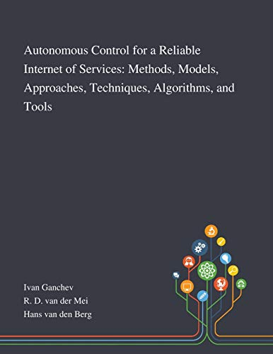 Autonomous Control for a Reliable Internet of Services By Ivan Ganchev