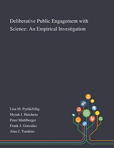 Deliberative Public Engagement With Science By Lisa M Pytlikzillig