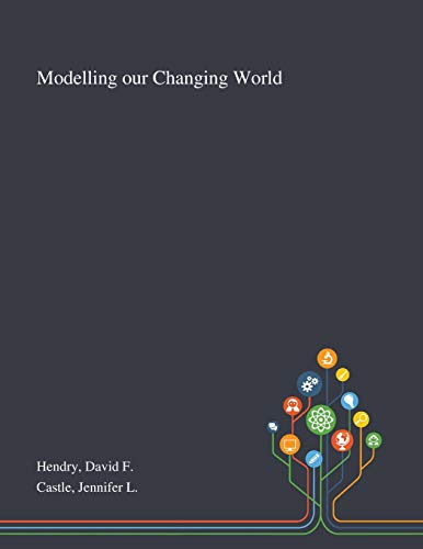 Modelling Our Changing World By David F Hendry