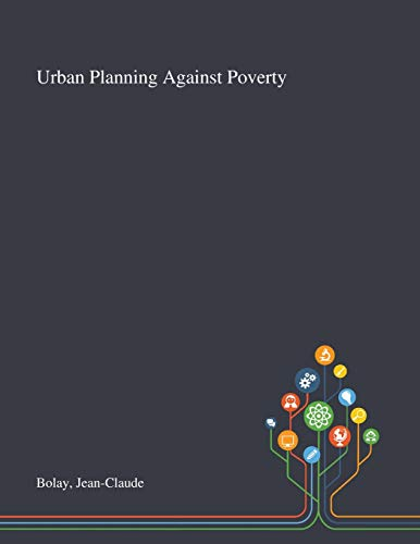 Urban Planning Against Poverty By Jean-Claude Bolay
