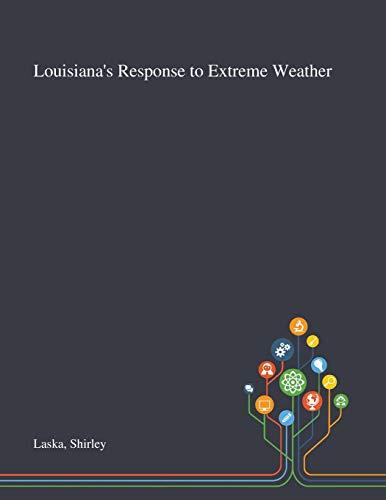 Louisiana's Response to Extreme Weather By Shirley Laska