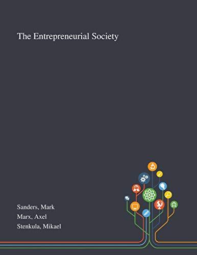 The Entrepreneurial Society By Mark Sanders