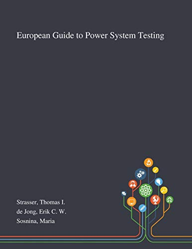 European Guide to Power System Testing By Thomas I Strasser