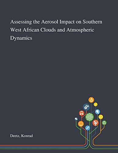 Assessing the Aerosol Impact on Southern West African Clouds and Atmospheric Dynamics By Konrad Deetz