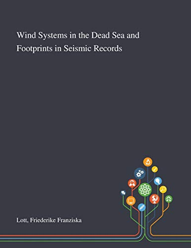 Wind Systems in the Dead Sea and Footprints in Seismic Records By Friederike Franziska Lott